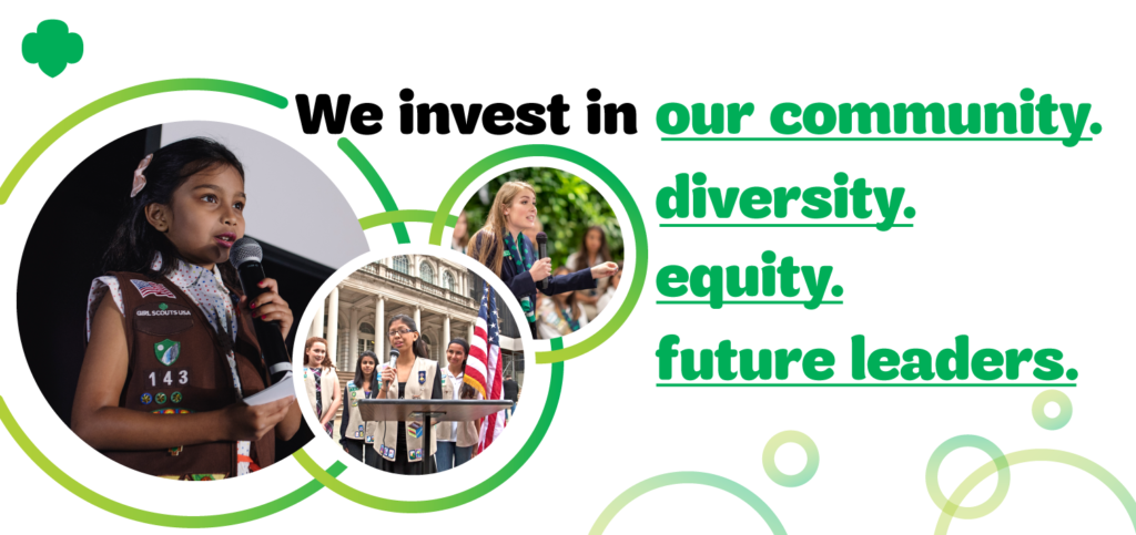 "A banner that says ""We invest in our community, diversity, equity, and future leaders."" with three images of Girl Scouts speaking out to their communities."
