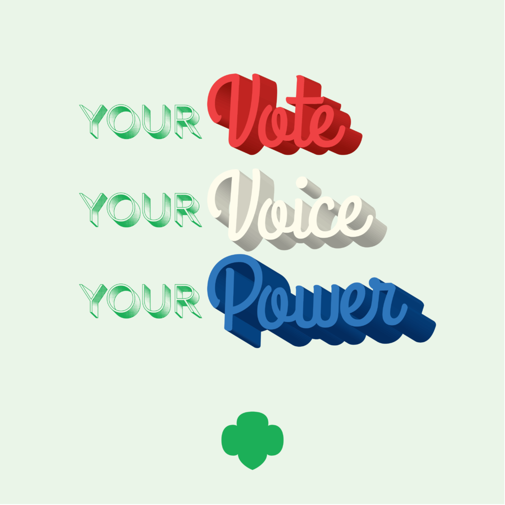 "A graphic that says ""Your Vote. Your Voice. Your Power."" on a green background above a Girl Scout trefoil."